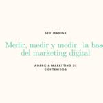 Medir, medir y medir la base del marketing digital