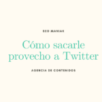 Cómo sacarle provecho a Twitter