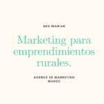 Marketing para emprendimientos rurales
