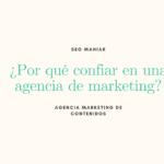 ¿Por qué confiar en una Agencia de Marketing?
