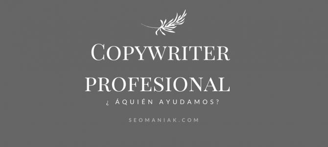 Copywriter profesional ¿A quién ayudamos?