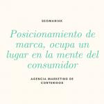 Posicionamiento de marca, ocupa un lugar en la mente del consumidor