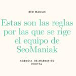 Estas son las reglas por las que se rige el equipo de SeoManiak