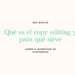 Qué es el Copy Editing y para qué sirve