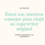 Estos son nuestros consejos para elegir un copywriter original