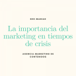 La importancia del marketing en tiempos de crisis.