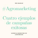 El agromarketing: cuatro ejemplos de campañas exitosas