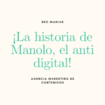 ¡La historia de Manolo, el anti digital!
