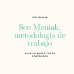 Seo Maniak, metodología de trabajo