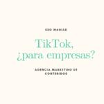 TikTok, ¿para empresas?