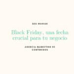 Black Friday, una fecha crucial para tu negocio