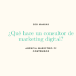 ¿Qué hace un consultor de marketing digital?