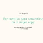 Ser creativo para convertirte en el mejor copy