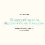 Copywriting. La importancia en el proceso de digitalización de las empresas