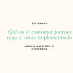 Qué es el customer journey map y cómo implementarlo