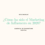 ¿Cómo ha sido el Marketing de Influencers en 2020?